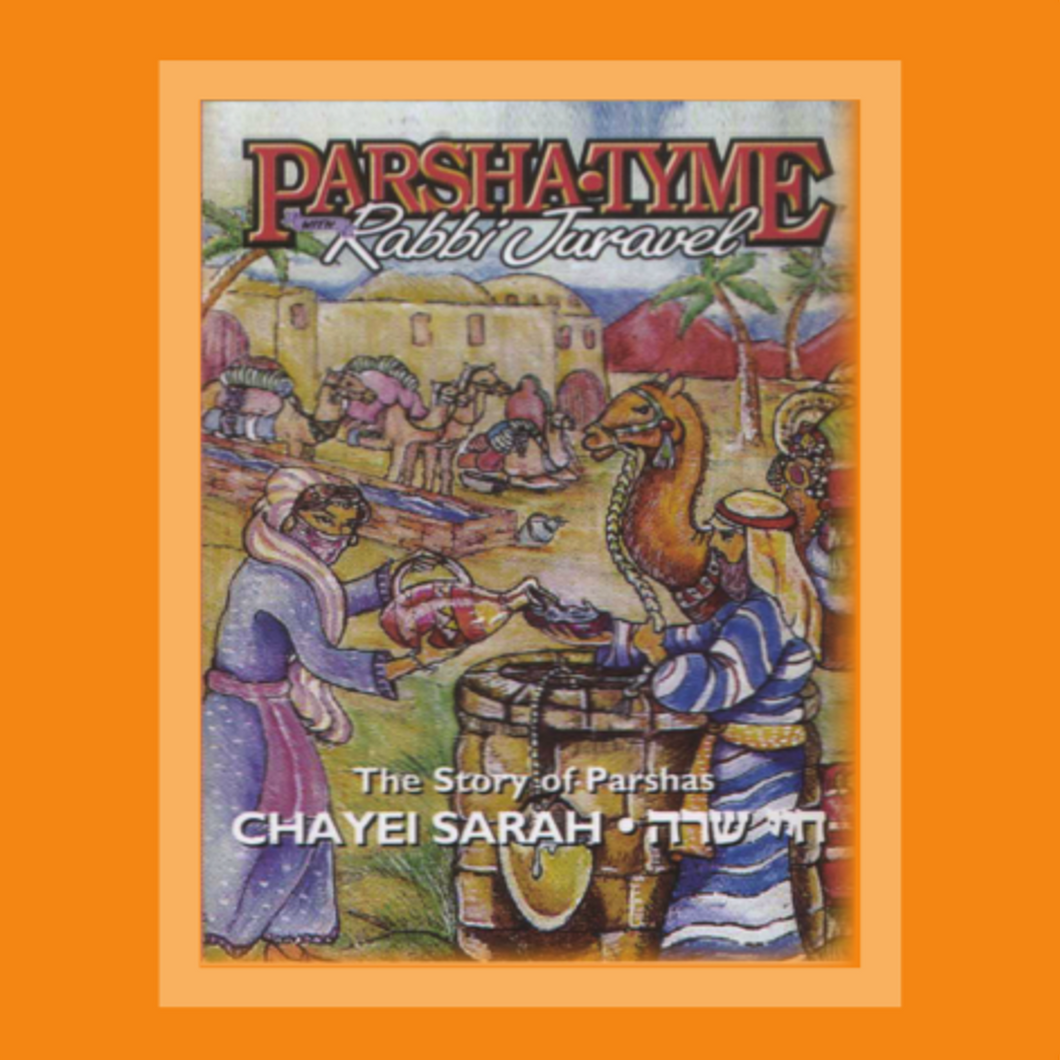 Parshas Chayei Sarah - Story Tyme with Rabbi Juravel