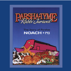Parshas Noach - Story Tyme with Rabbi Juravel
