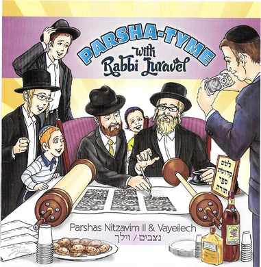 Parshas Nitzavim Vol. 2 & Parshas Vayeilech - Story Tyme with Rabbi Juravel