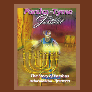 Parshas Behaaloscha - Story Tyme with Rabbi Juravel