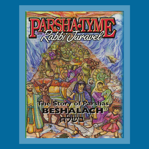 Parshas Beshalach - Story Tyme with Rabbi Juravel