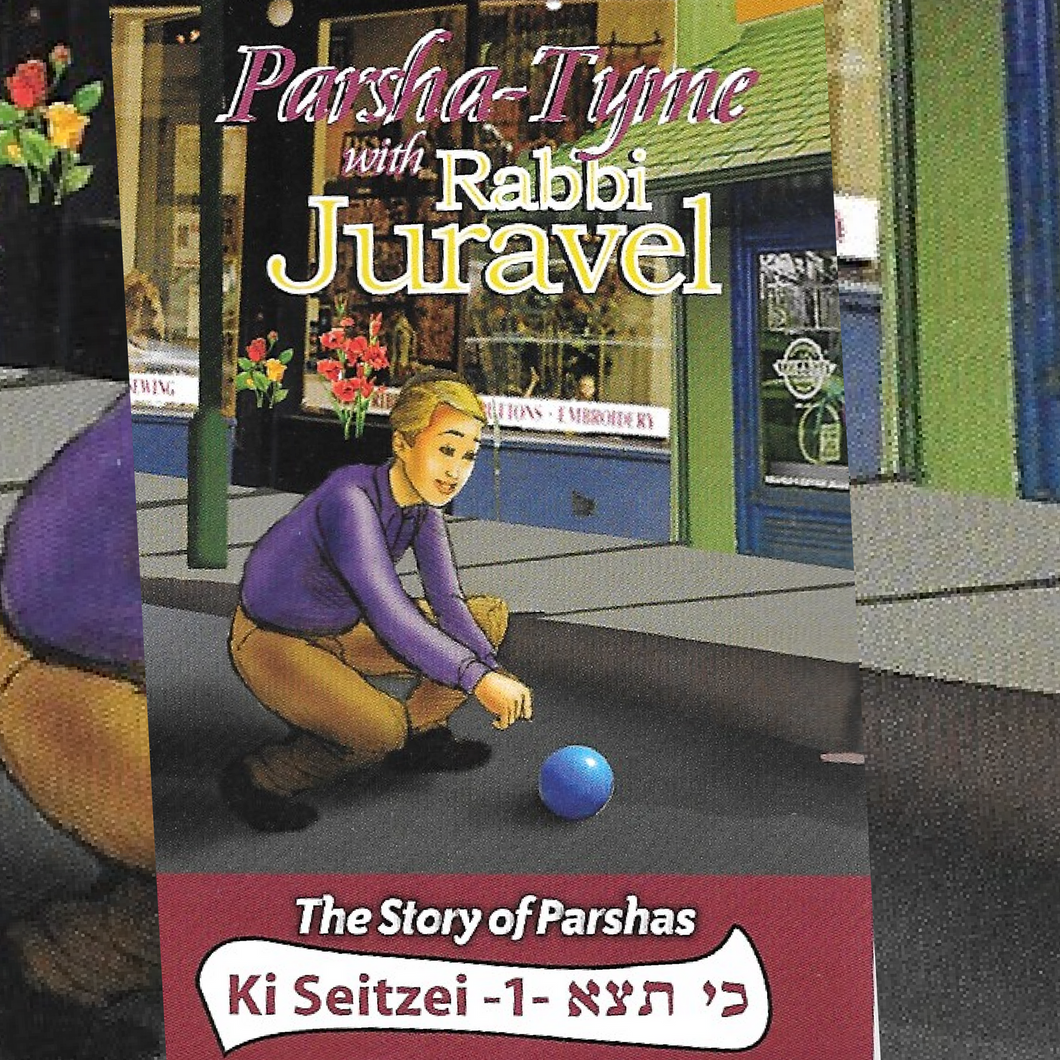 Parshas Ki Seitzei Vol. 1 - Story Tyme with Rabbi Juravel