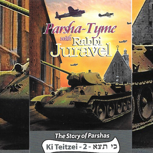 Parshas Ki Seitzei Vol. 2 - Story Tyme with Rabbi Juravel