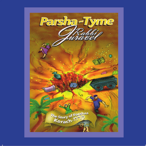 Parshas Korach - Story Tyme with Rabbi Juravel