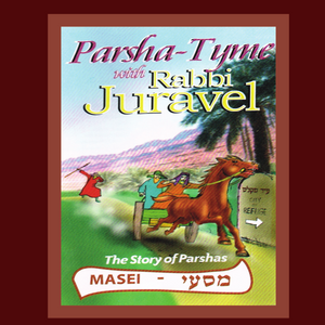 Parshas Masei - Story Tyme with Rabbi Juravel