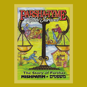Parshas Mishpatim - Story Tyme with Rabbi Juravel