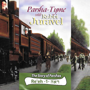 Parshas Re'eh Vol. 1 - Story Tyme with Rabbi Juravel