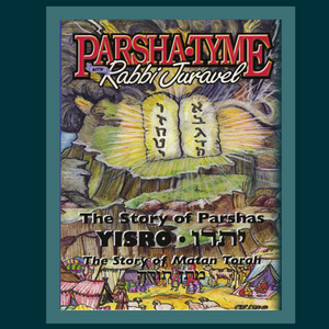 Parshas Yisro - Story Tyme with Rabbi Juravel