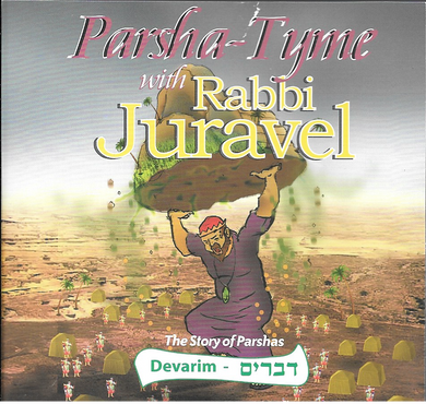 Parshas Devarim - Story Tyme with Rabbi Juravel