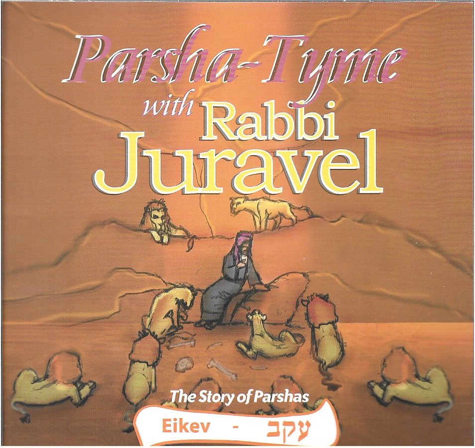 Parshas Eikev - Story Tyme with Rabbi Juravel