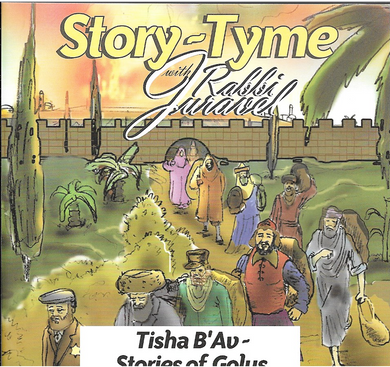 Tisha B'Av - Stories of Golus