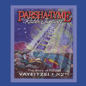 Parshas Vayeitzei - Story Tyme with Rabbi Juravel