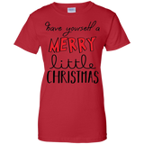 """Have yourself a Merry Little Christmas"" Women's Shirt"