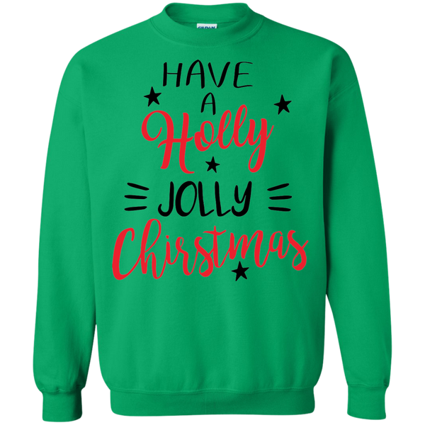 """Have A Holly Jolly Christmas"" Sweatshirt"