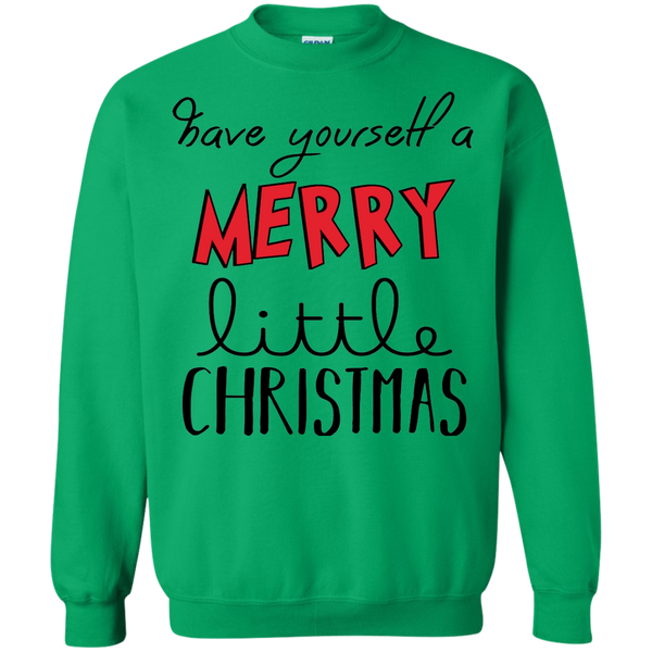 """Have yourself a Merry Little Christmas"" Sweatshirt"