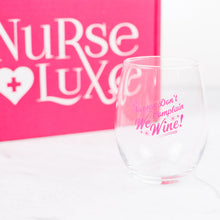 Nurses Don't Complain Stemless Wine Glass