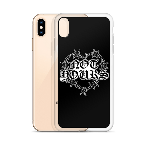Not Yours iPhone Cases