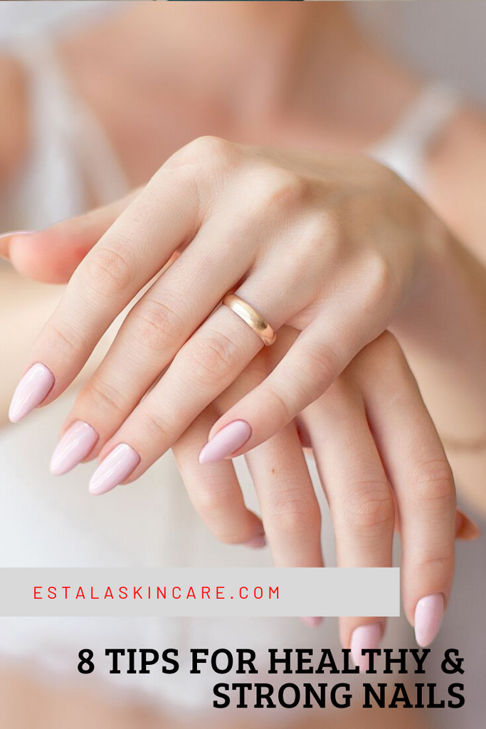 8 Tips For Healthy & Strong Nails