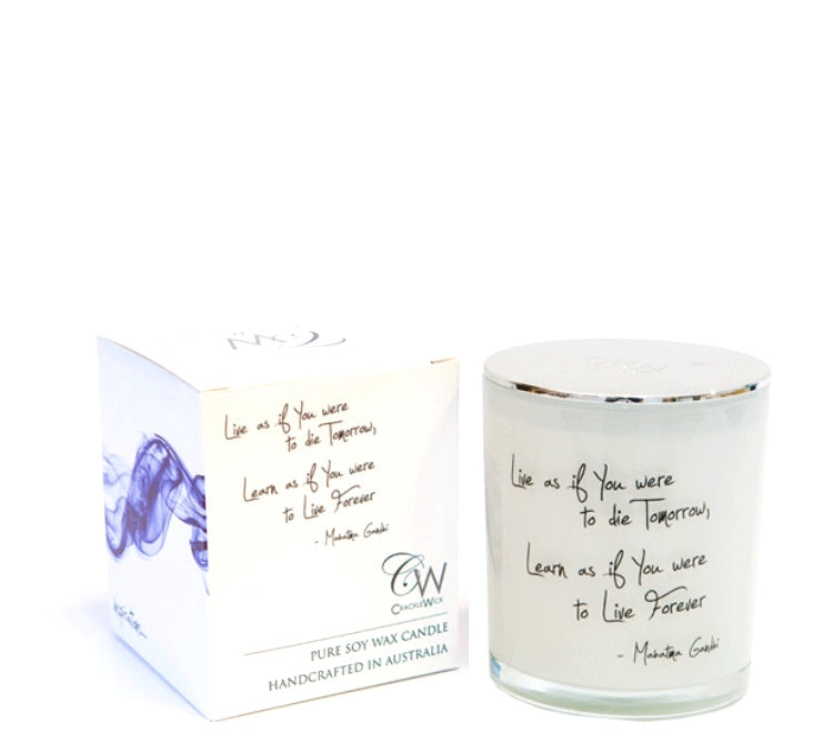 WOODEN WICK CANDLES- LIVE AS IF YOU WERE TO DIE TOMORROW, LEARN AS IF YOU WERE TO LIVE FOREVER