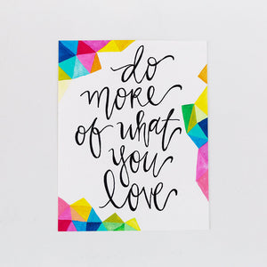 inspirational quote do more of what you love colorful geometric design painting print card