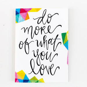 inspirational quote do more of what you love colorful geometric design painting print