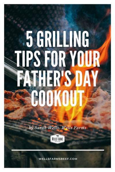 5 Grilling Tips for your Father's Day Cookout