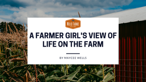 A Farmer Girl's View of Life on the Farm