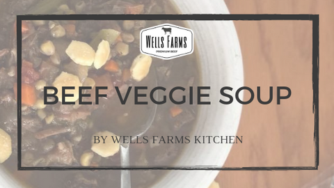 Wells Farms Premium Beef - Beef Veggie Soup - Locally raised beef in Madison, Wisconsin