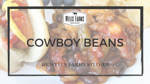 Cowboy Baked Beans Recipe - Wells Farms Kitchen