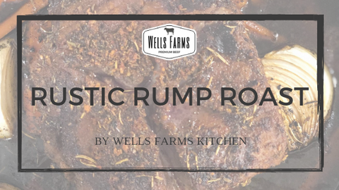 Wells Farms Premium Beef Rustic Rump Roast with The Oilerie - Sun Prairie Garlic Infused Olive Oil - Madison, Wisconsin