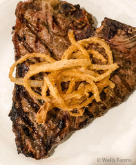 Maui Onion Straws with Wells Farms Porterhouse Steak - Beef near Madison, WI