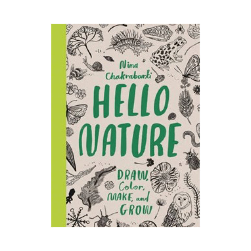 Hello Nature: Draw, Collect, Make & Grow