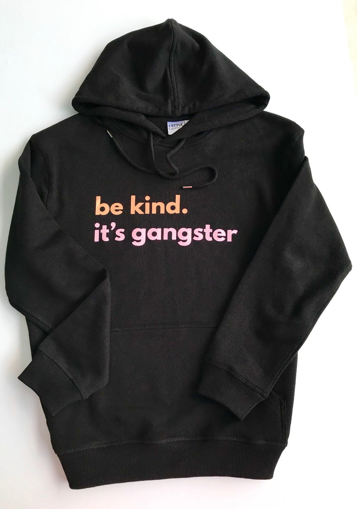 The Hoodie - Be kind. It's gangster