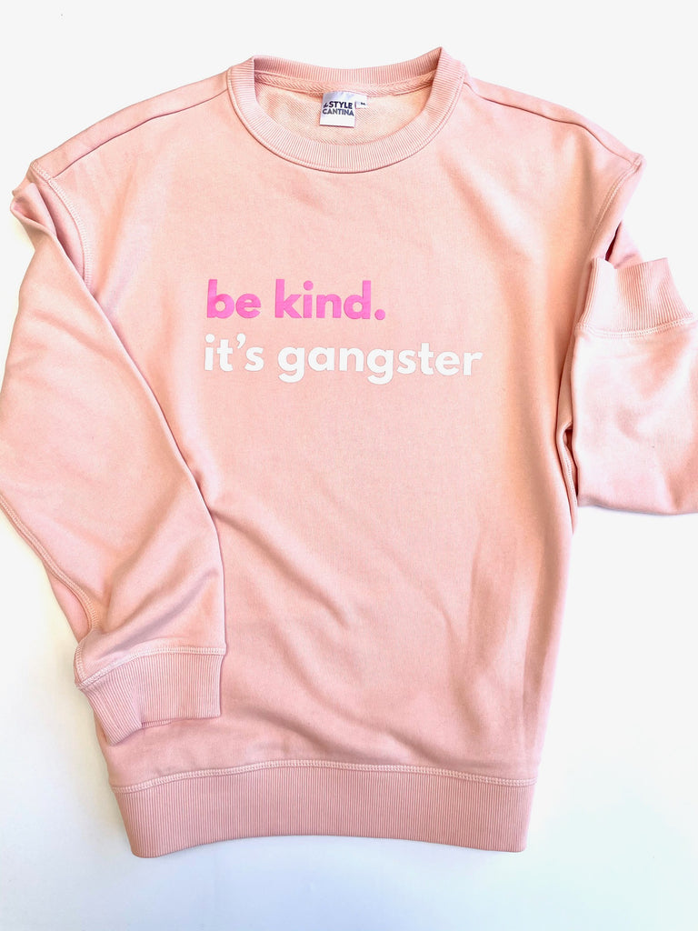 BE KIND. IT'S GANGSTER SWEATER - PEACH