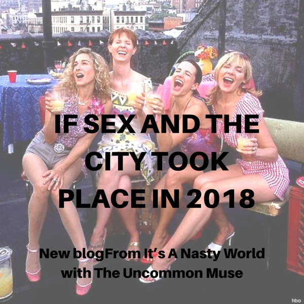 If Sex and the City Took Place in 2018