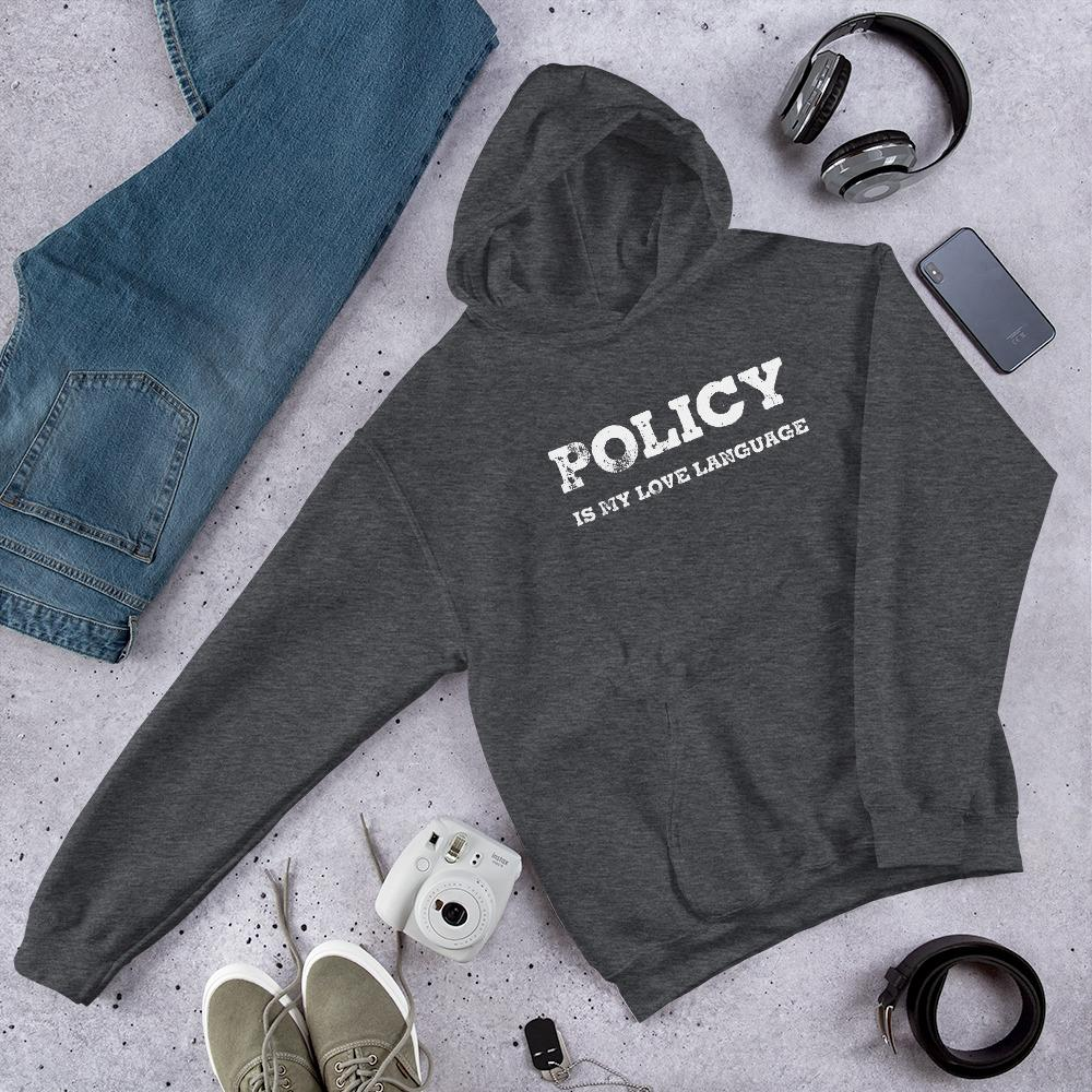 POLICY IS MY LOVE LANGUAGE Hoodie