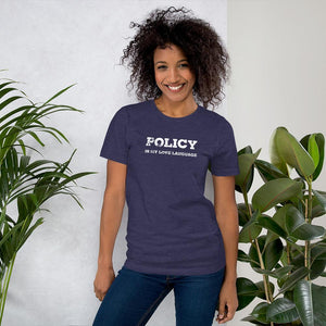 POLICY IS MY LOVE LANGUAGE T-Shirt