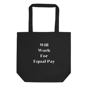 WILL WORK FOR EQUAL PAY Eco Tote Bag
