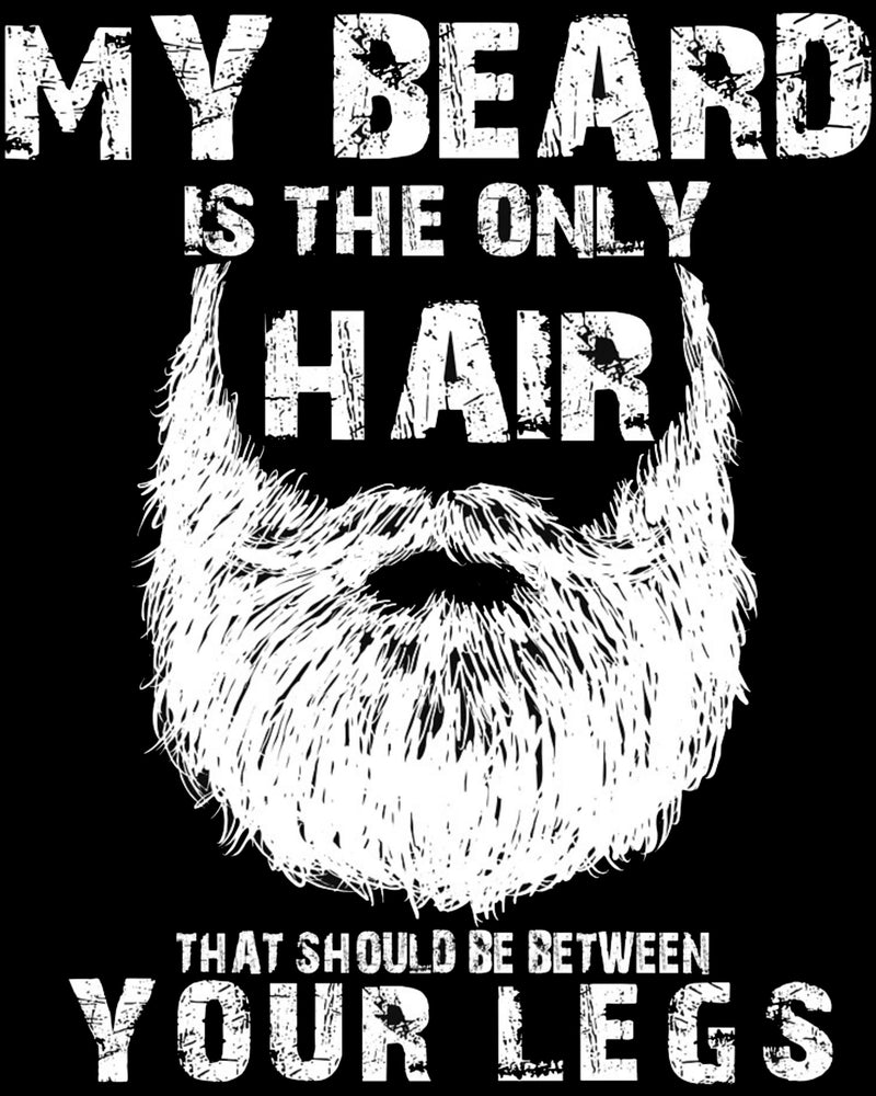 My Beard is The Only Hair