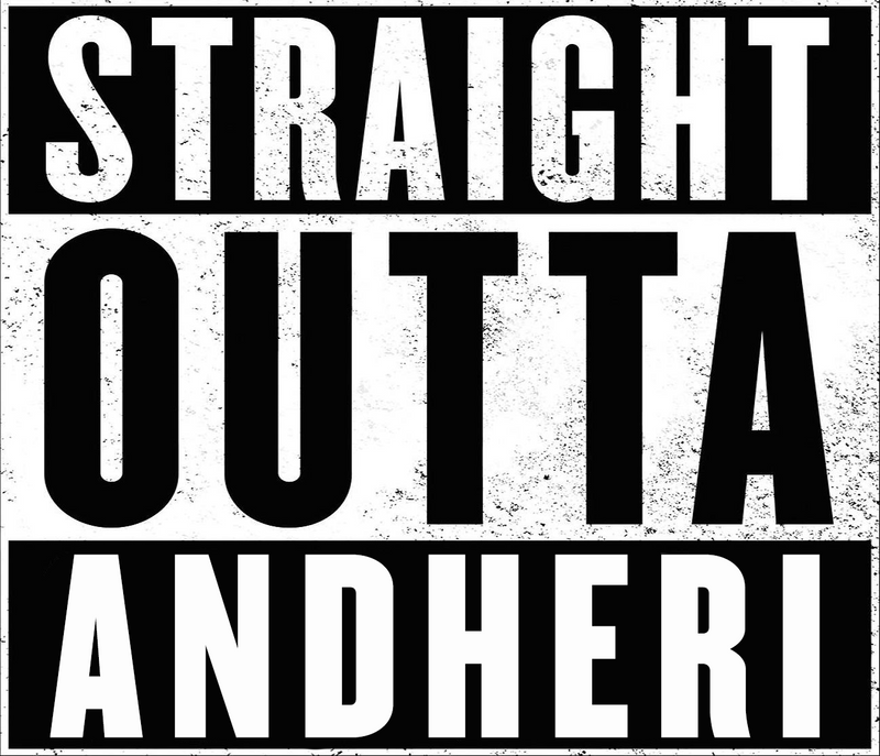 Straight Outta Andheri