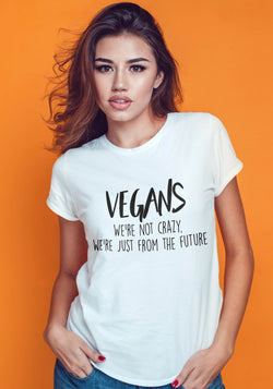 Vegans- Aint Crazy , We from the Future Tshirt
