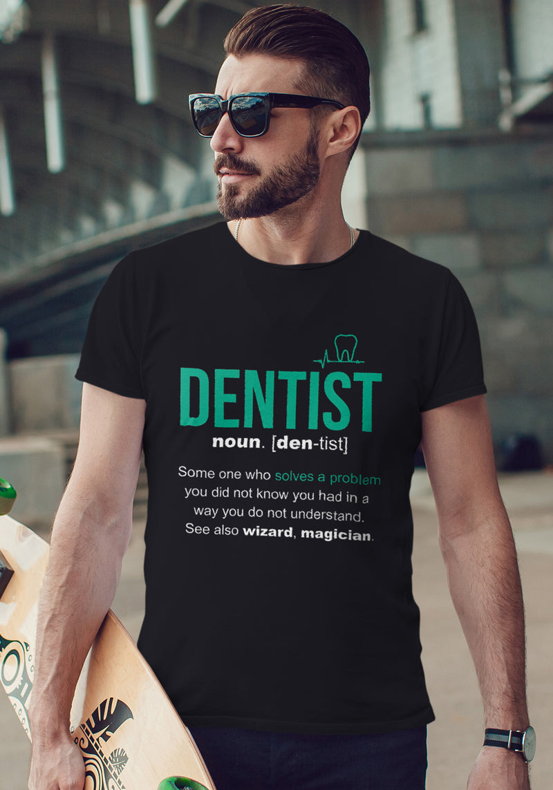 Dentist - Means Wizard and Magician Tshirt
