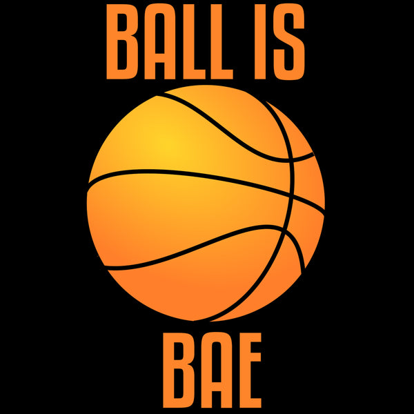 Ball is Bae
