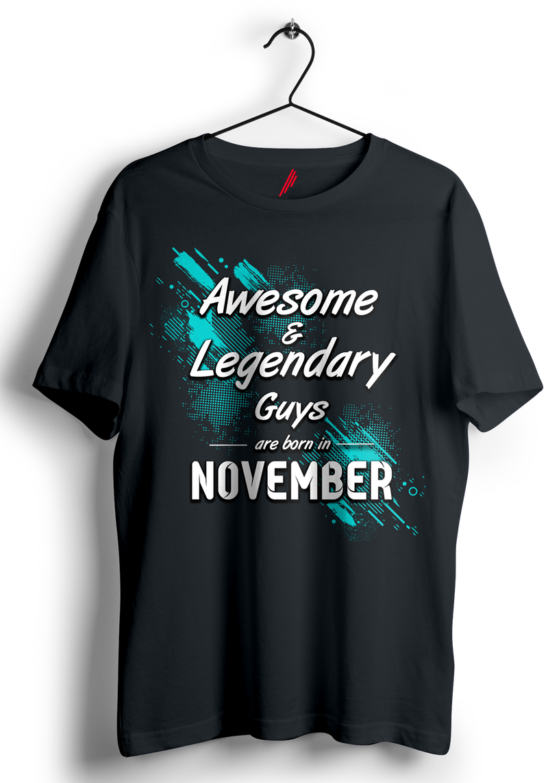 Awesome and Legendary Guys are born in November