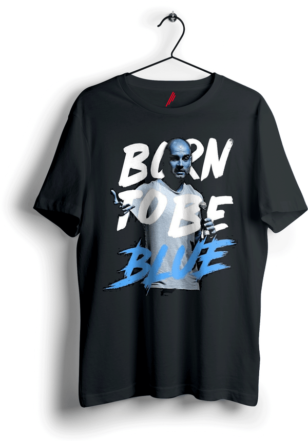 Born To Be Blue-Manchester City- Pep Guardiola Tshirt