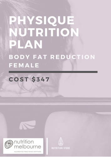 Physique Nutrition Plan - Body Fat Reduction (Female) - NutritionStore.com.au (ABN: 78 134 947 363)
