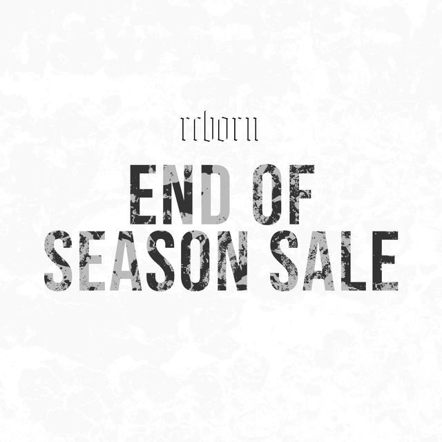 Reborn Garments. End of Season Sale.