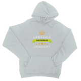 Legends Born In January College Hoodie