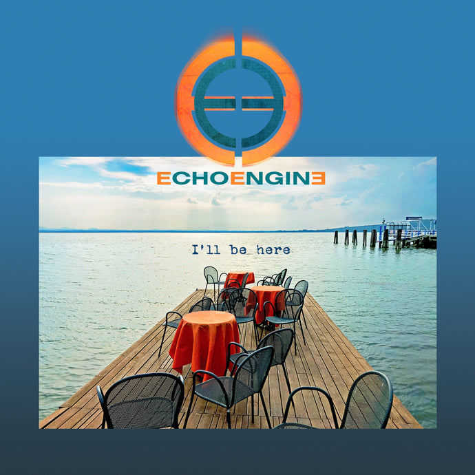 Echo Engine 'I'll Be Here' (CD)