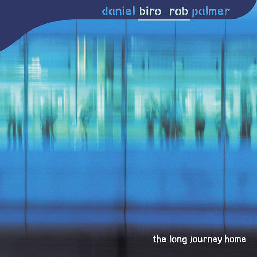 Daniel Biro & Rob Palmer 'The Long Journey Home' (CD)